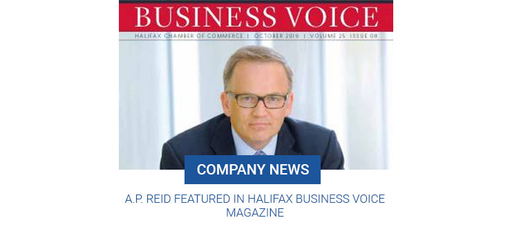 A.P. Reid featured in Halifax Business Voice Magazine